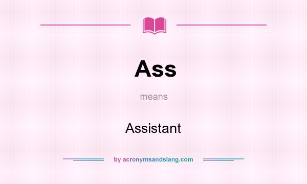 What does Ass mean? It stands for Assistant