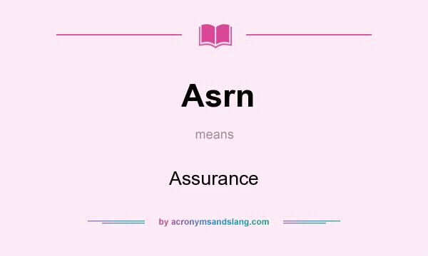 What does Asrn mean? It stands for Assurance