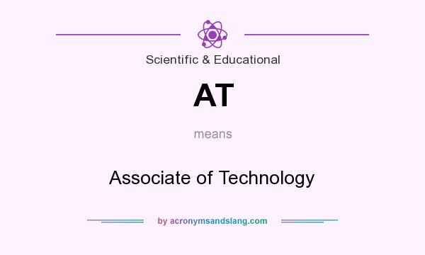 What does AT mean? It stands for Associate of Technology