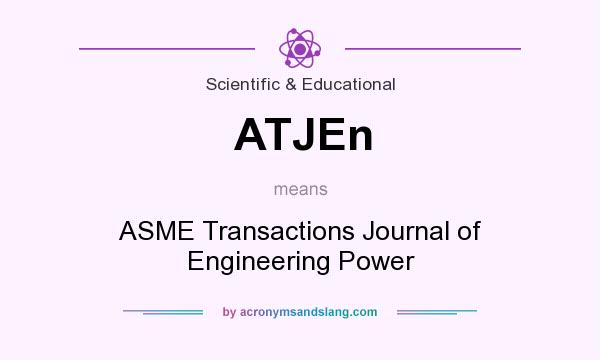 What does ATJEn mean? It stands for ASME Transactions Journal of Engineering Power