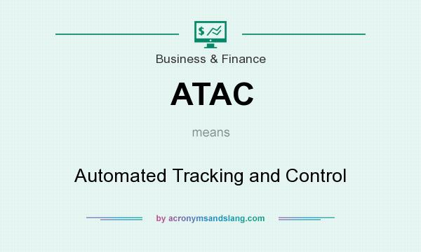 What does ATAC mean? It stands for Automated Tracking and Control