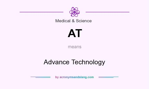 What does AT mean? It stands for Advance Technology