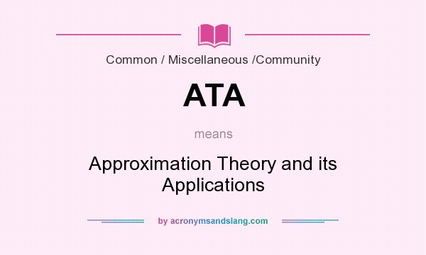 What does ATA mean? It stands for Approximation Theory and its Applications
