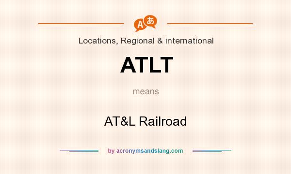 What does ATLT mean? It stands for AT&L Railroad