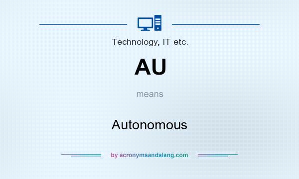 What does AU mean? It stands for Autonomous