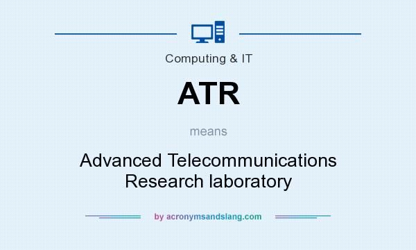 What does ATR mean? It stands for Advanced Telecommunications Research laboratory