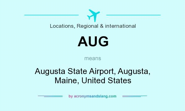 What does AUG mean? It stands for Augusta State Airport, Augusta, Maine, United States