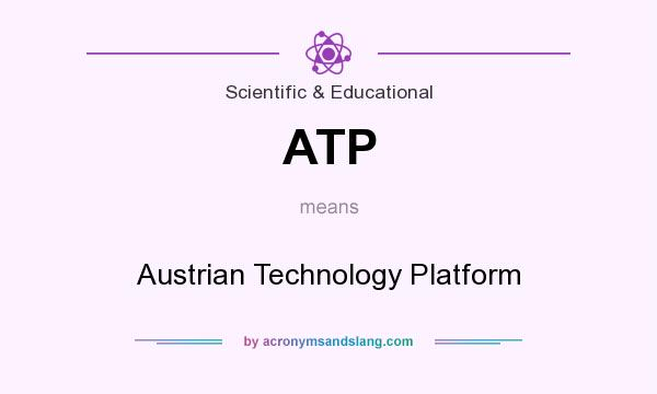 What does ATP mean? It stands for Austrian Technology Platform