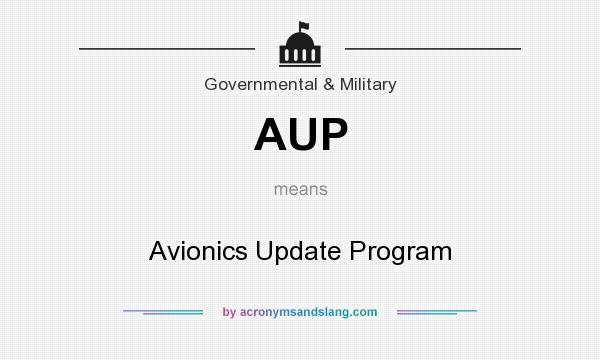 What does AUP mean? It stands for Avionics Update Program