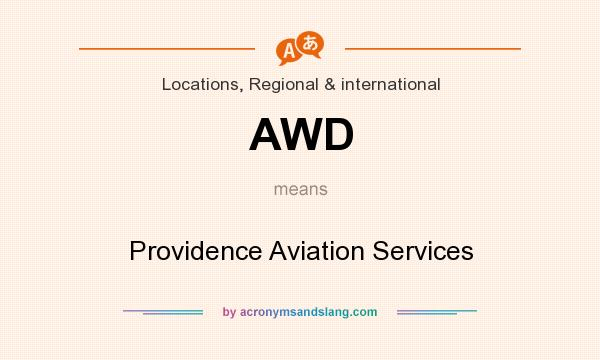 What does AWD mean? It stands for Providence Aviation Services