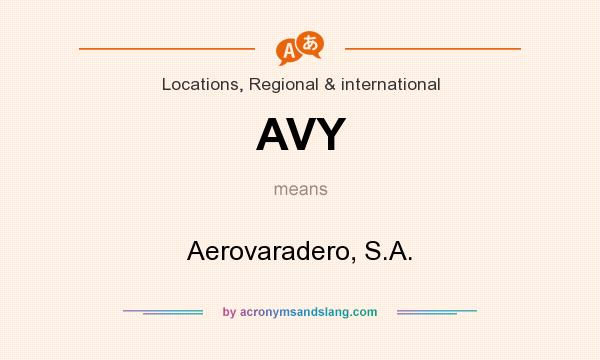 What does AVY mean? It stands for Aerovaradero, S.A.
