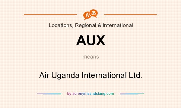 What does AUX mean? It stands for Air Uganda International Ltd.