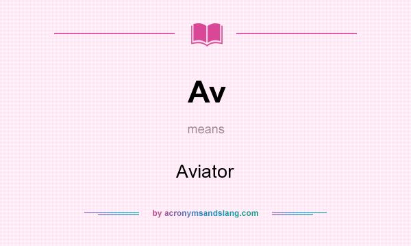 What does Av mean? It stands for Aviator