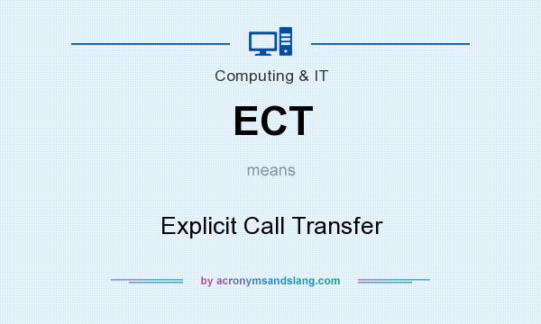 What does ECT mean? It stands for Explicit Call Transfer