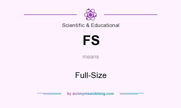 What does FS mean? It stands for Full-Size