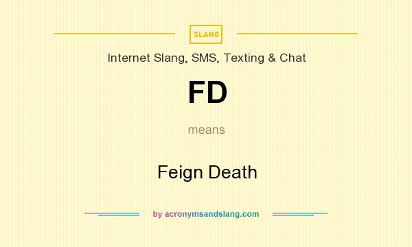 What does FD mean? It stands for Feign Death