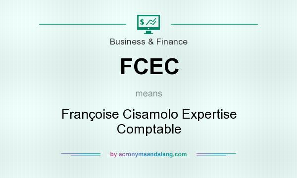 What does FCEC mean? It stands for Françoise Cisamolo Expertise Comptable