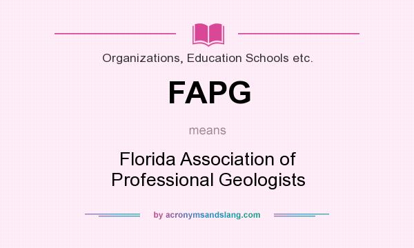 What does FAPG mean? It stands for Florida Association of Professional Geologists
