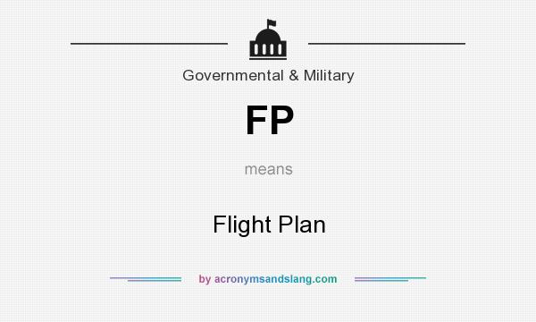 What does FP mean? It stands for Flight Plan