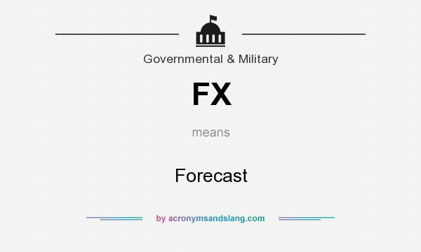 What does FX mean? It stands for Forecast