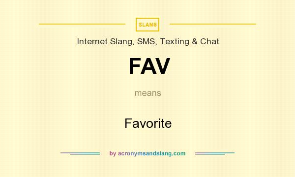 What does FAV mean? It stands for Favorite
