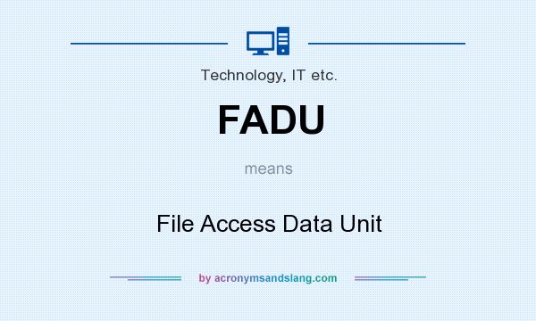 What does FADU mean? It stands for File Access Data Unit