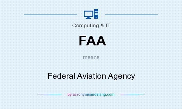 What does FAA mean? It stands for Federal Aviation Agency