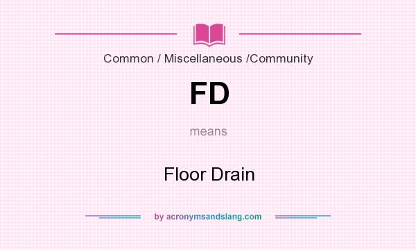 What does FD mean? It stands for Floor Drain