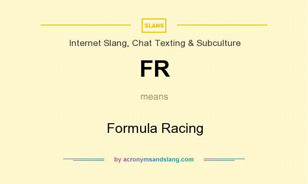 What Does Fr Mean >> Fr Formula Racing In Internet Slang Chat Texting