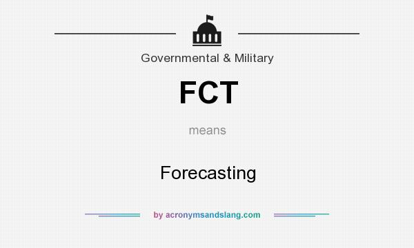 What does FCT mean? It stands for Forecasting