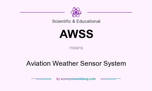 What does AWSS mean? It stands for Aviation Weather Sensor System