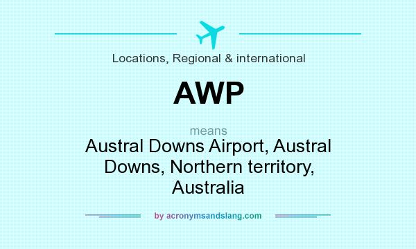 What does AWP mean? It stands for Austral Downs Airport, Austral Downs, Northern territory, Australia