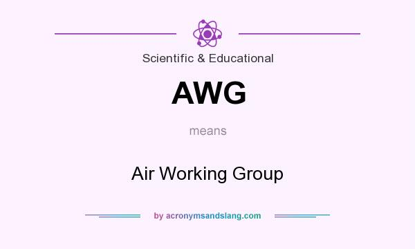 What does AWG mean? It stands for Air Working Group