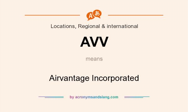 What does AVV mean? It stands for Airvantage Incorporated