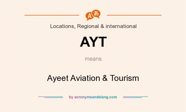 What does AYT mean? It stands for Ayeet Aviation & Tourism