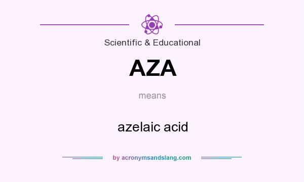 What does AZA mean? It stands for azelaic acid
