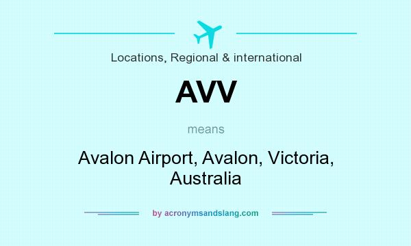 What Does Avv Mean It Stands For Avalon Airport Victoria Australia