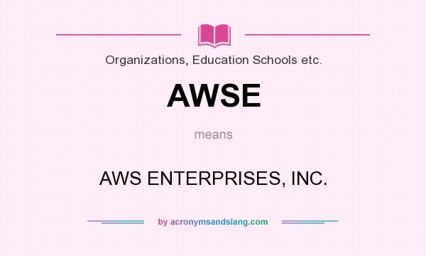 What does AWSE mean? It stands for AWS ENTERPRISES, INC.