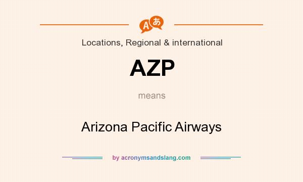 What does AZP mean? It stands for Arizona Pacific Airways