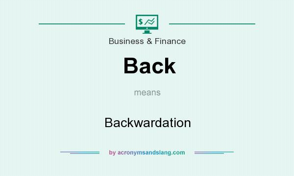 What does Back mean? It stands for Backwardation