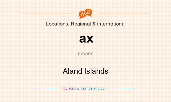 What does ax mean? It stands for Aland Islands