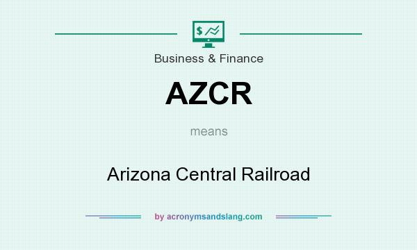 What does AZCR mean? It stands for Arizona Central Railroad