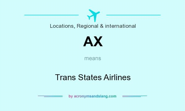 What does AX mean? It stands for Trans States Airlines