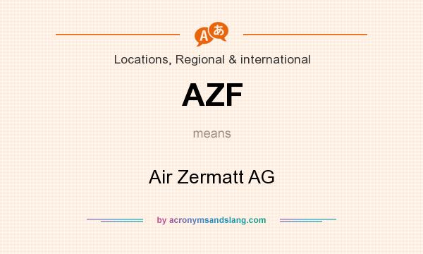 What does AZF mean? It stands for Air Zermatt AG
