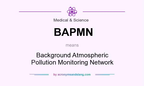 What does BAPMN mean? It stands for Background Atmospheric Pollution Monitoring Network