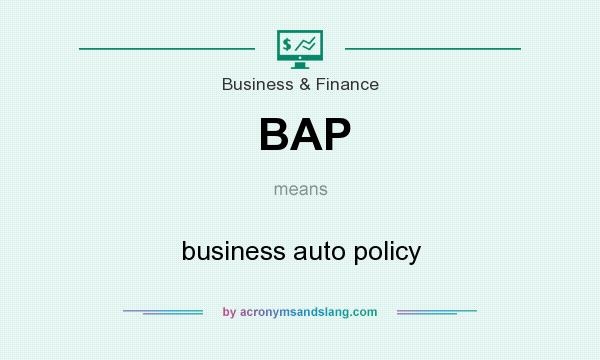 What does BAP mean? It stands for business auto policy