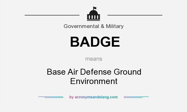 What does BADGE mean? It stands for Base Air Defense Ground Environment