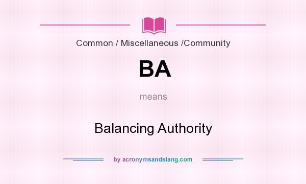 What does BA mean? It stands for Balancing Authority