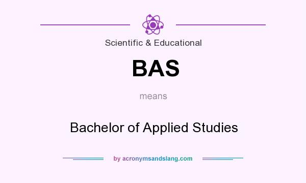 What does BAS mean? It stands for Bachelor of Applied Studies