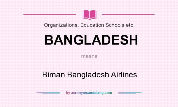 What does BANGLADESH mean? It stands for Biman Bangladesh Airlines